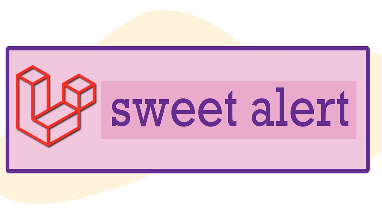 How to Use Sweet Alert in Laravel?