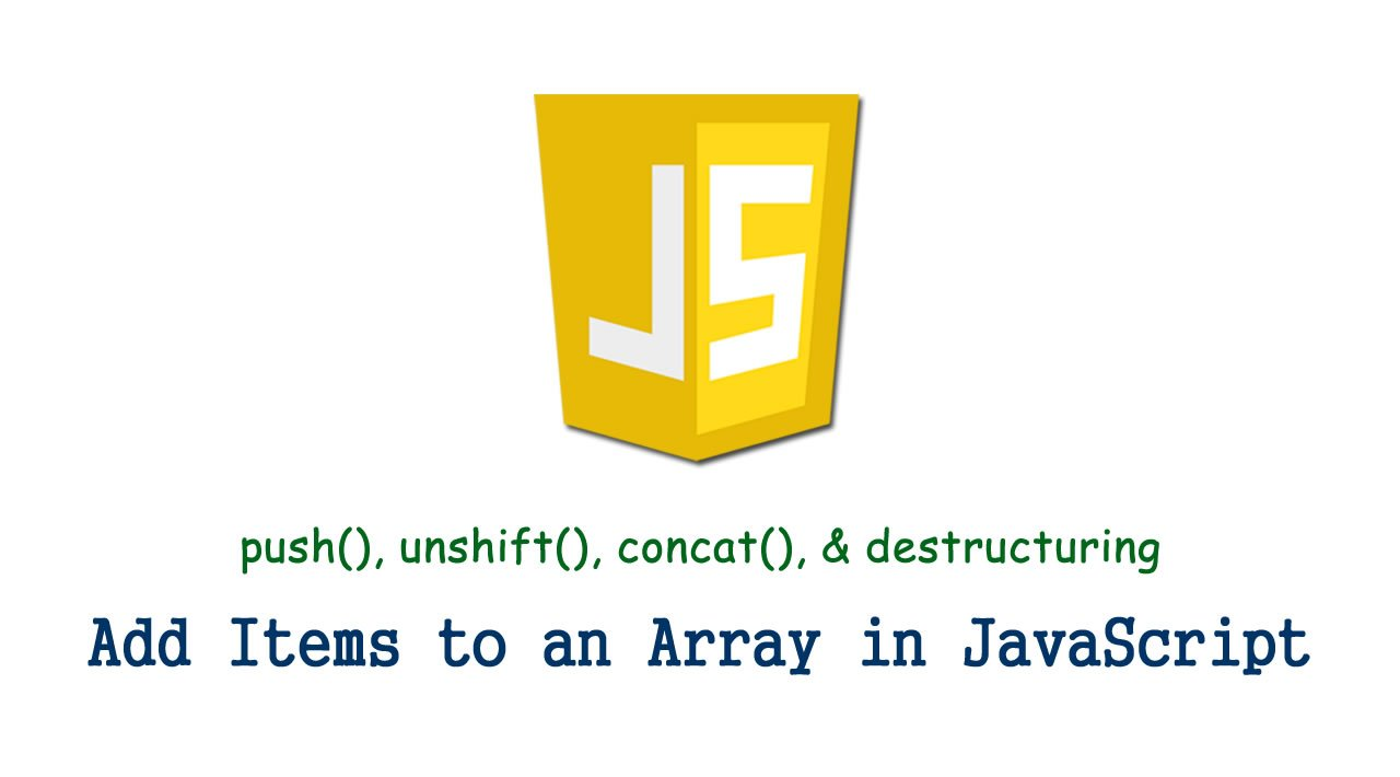 How to Add Items to an Array in JavaScript