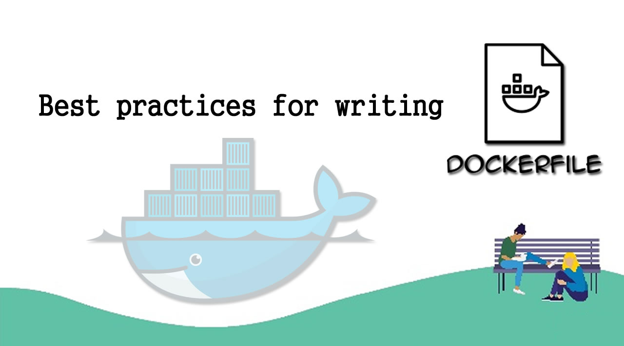 11 tips how to write excellent Dockerfiles
