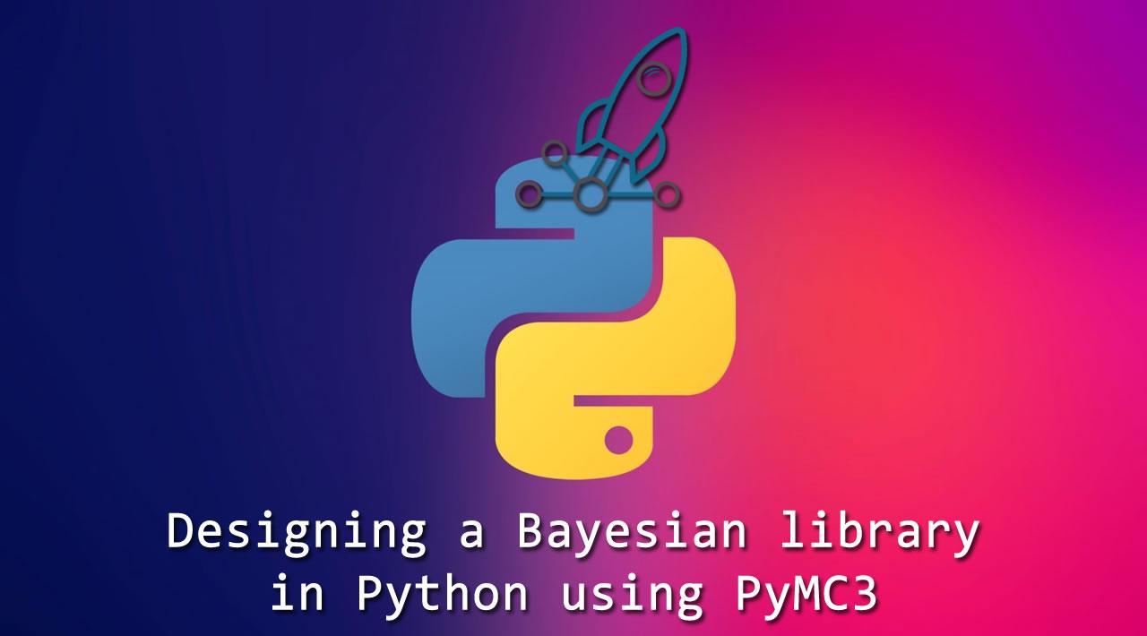 Designing a Bayesian computation library in Python using PyMC3