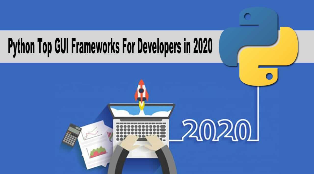 Python Top GUI Frameworks For Developers in 2020