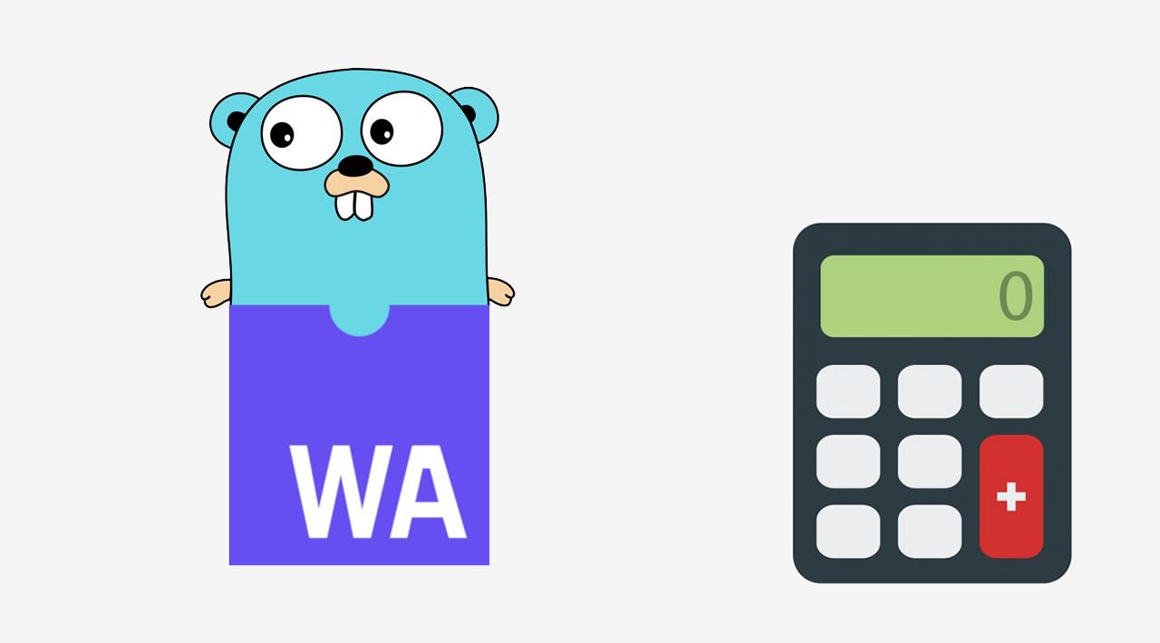Go WebAssembly Tutorial - Building a Calculator Tutorial