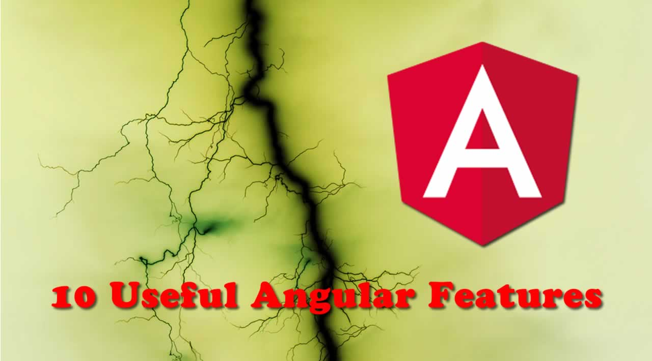 10 More Useful Angular Features You Might Not Have Heard Of