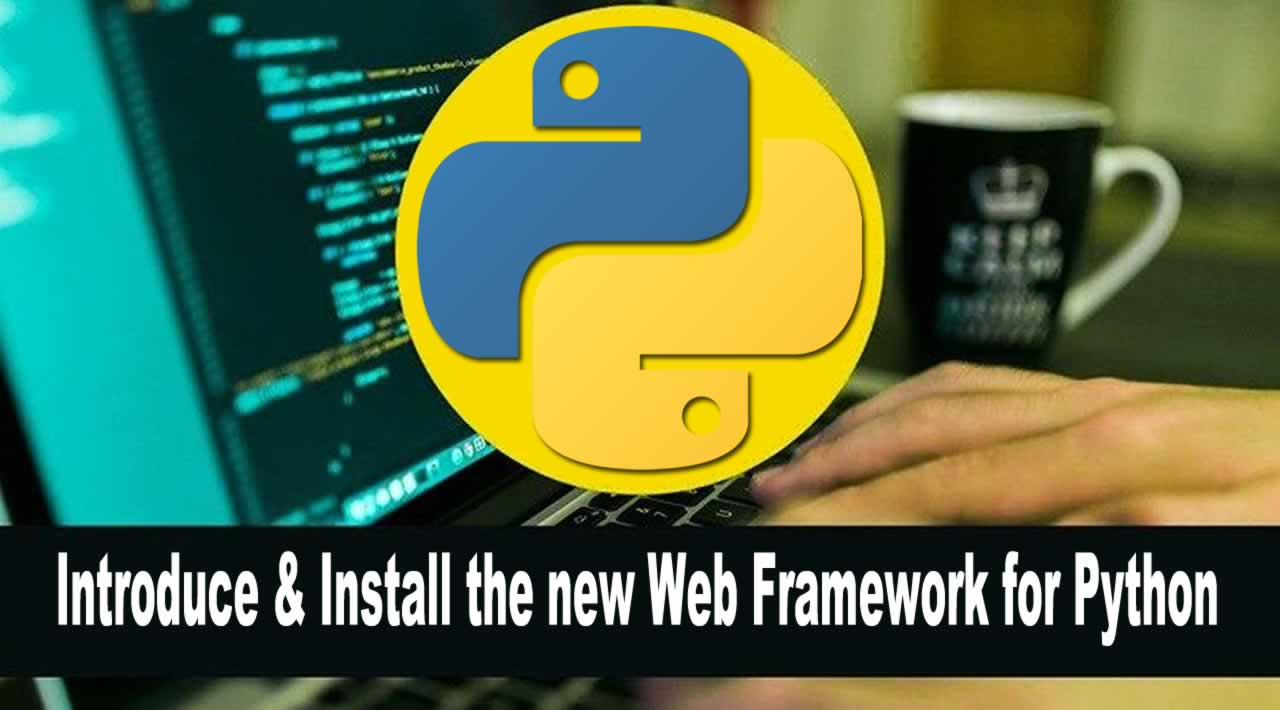 Introduce & Install the new Web Framework for Python