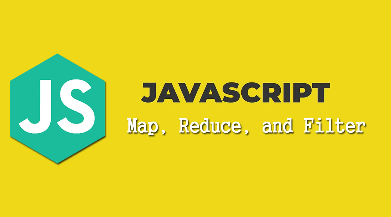 JavaScript Map, Reduce, and Filter: What, Why and How to use it