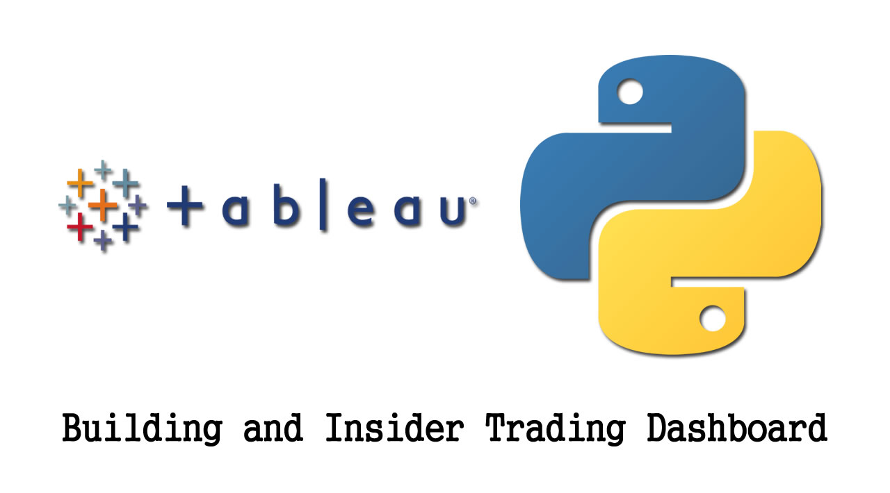 Building and Insider Trading Dashboard with Python and Tableau