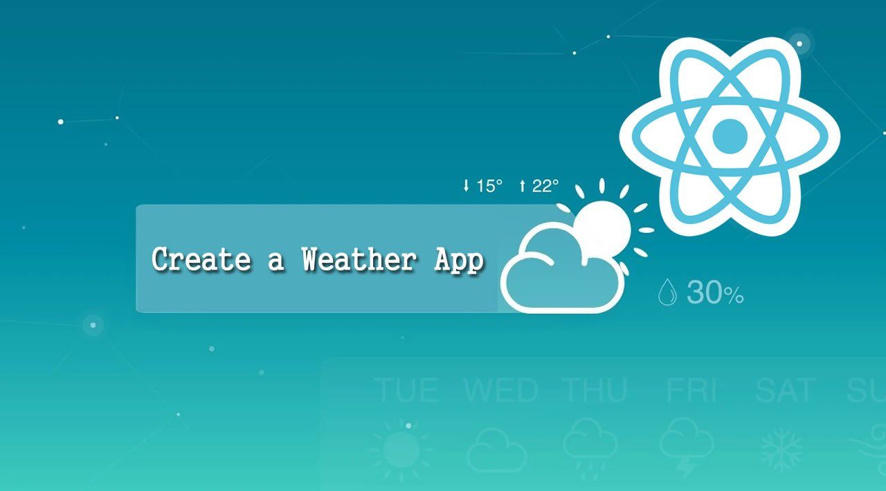 How to use React to Create a Weather App using RESTful APIs