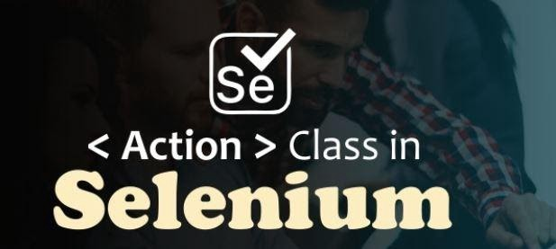 What is the Actions Class in Selenium?