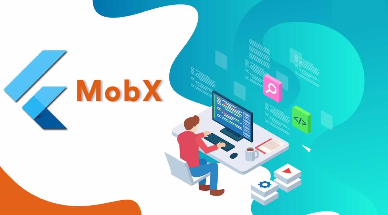 Transparent & Reactive State Management With Flutter MobX