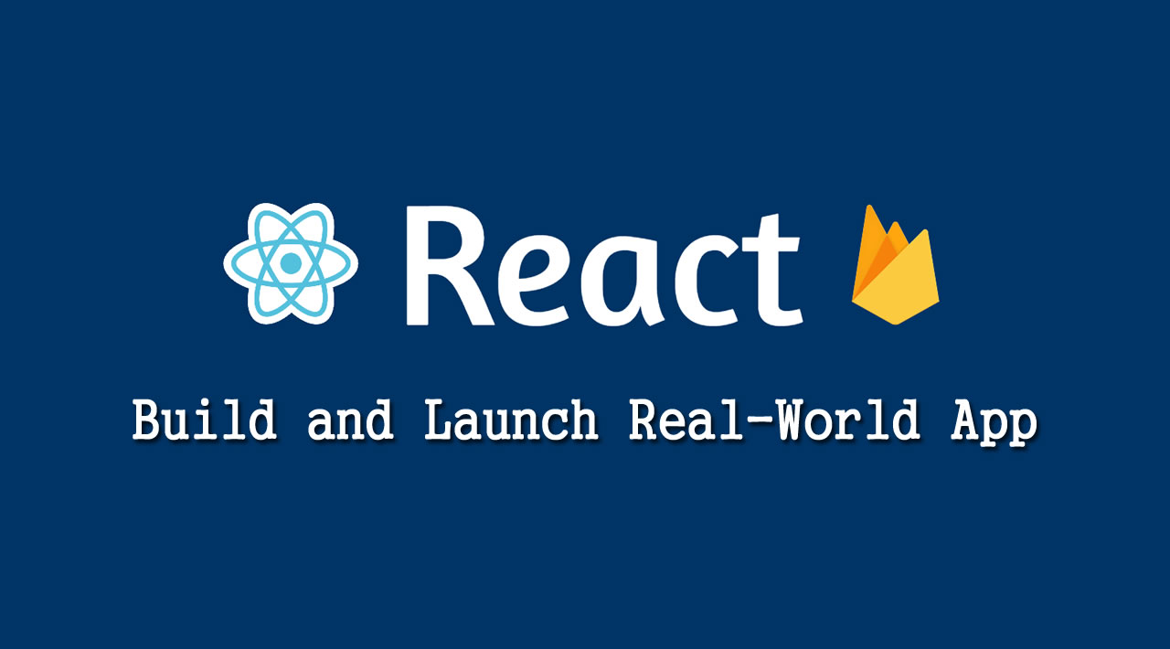 Full Stack React & Firebase Tutorial - Build and Launch Real-World App