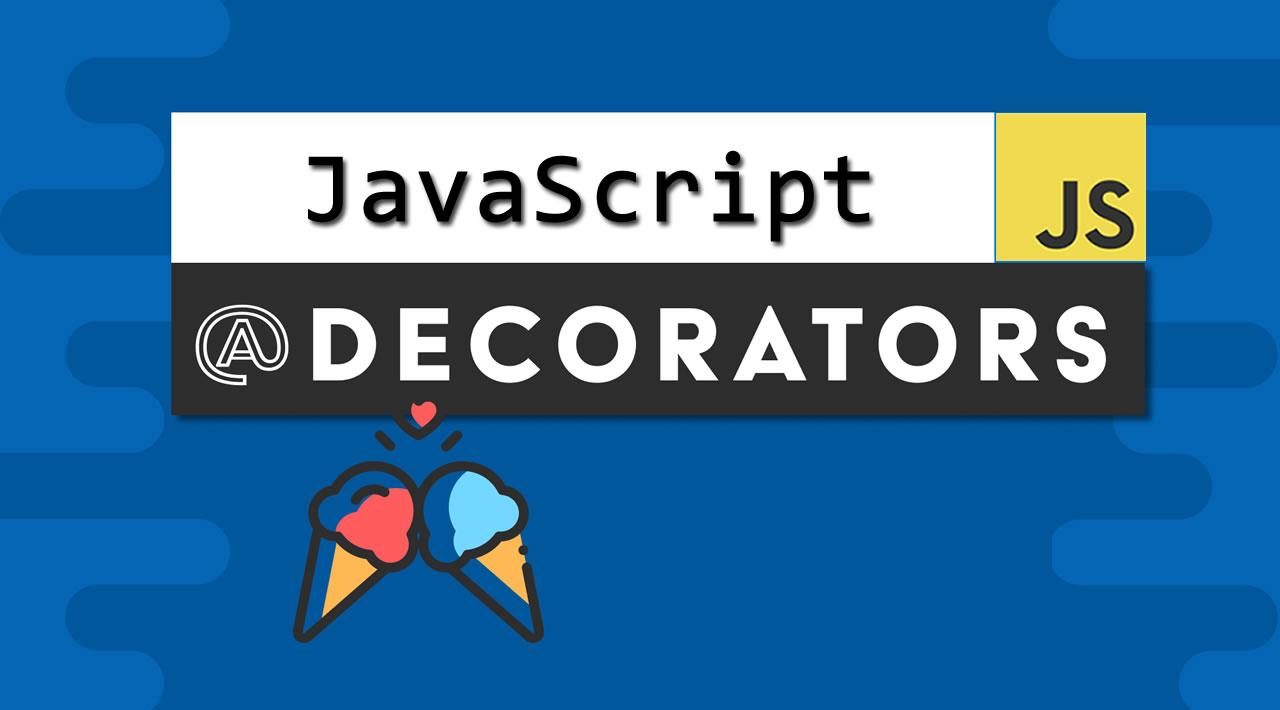 Understanding JavaScript Decorators