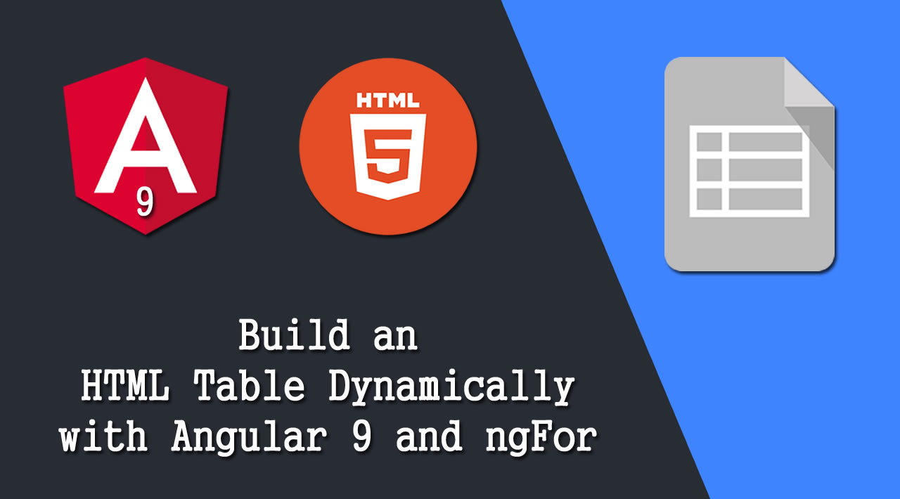How to Build an HTML Table Dynamically with Angular 9 and ngFor