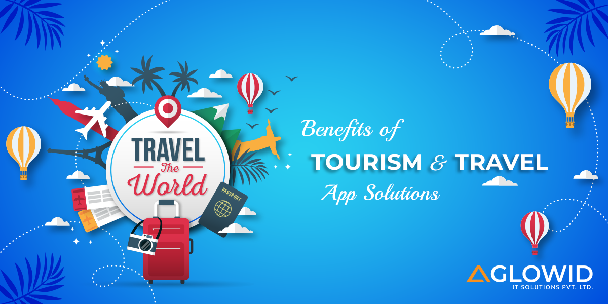 Benefits of Tourism & Travel App Solutions by Ronak Patel