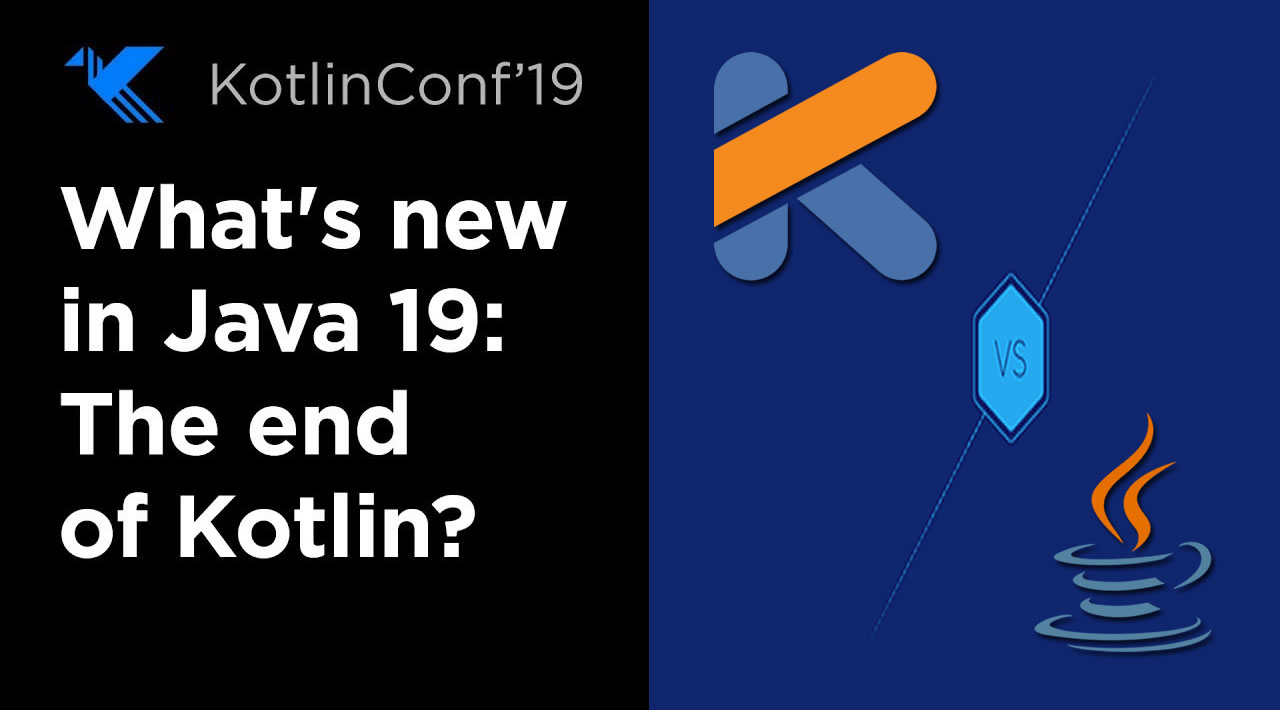 What's New in Java 19: The end of Kotlin?