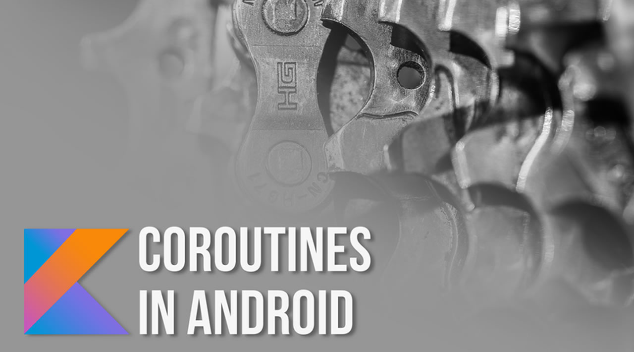 Kotlin Coroutines on Android - How to use Coroutines on Android