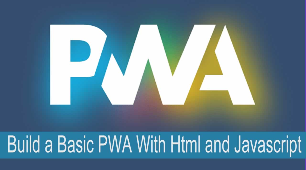 Build a Basic PWA With Html and Javascript for Beginners