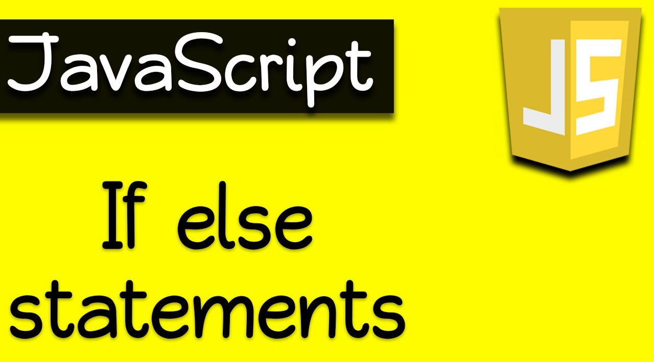 JavaScript Tutorial: if-else Statement in JavaScript