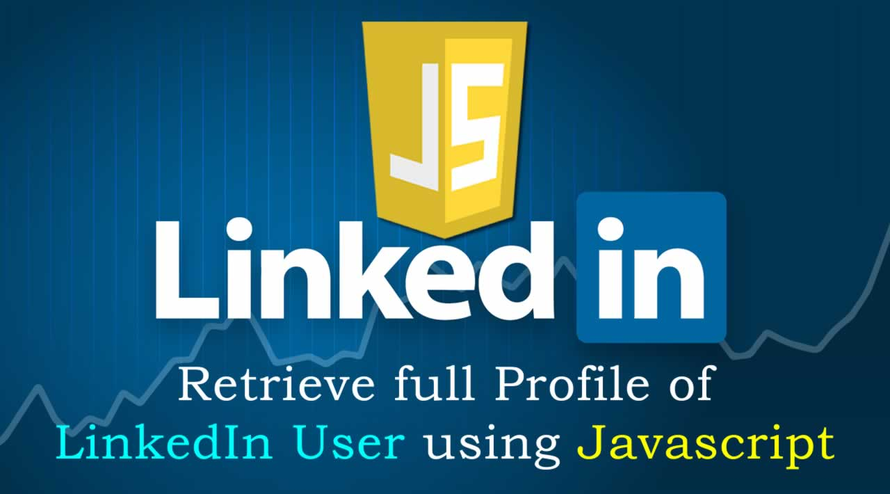 How to Retrieve full Profile of LinkedIn User using Javascript