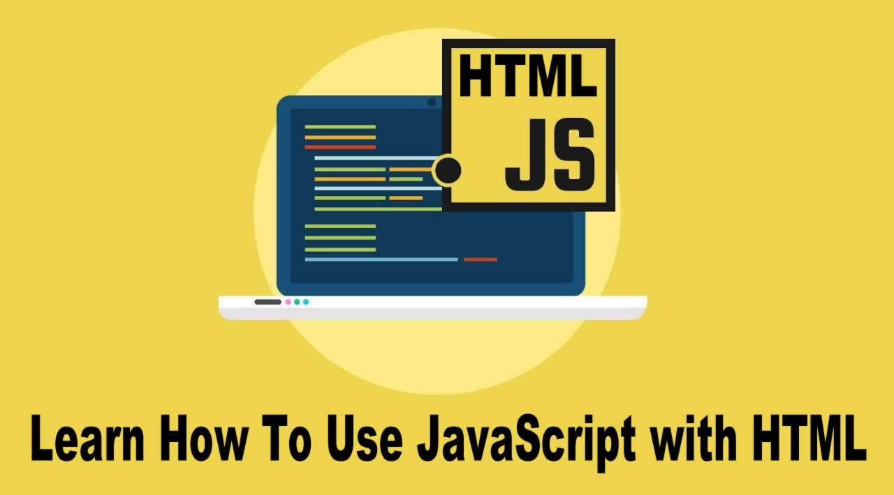 Learn How To Use JavaScript with HTML for Beginners