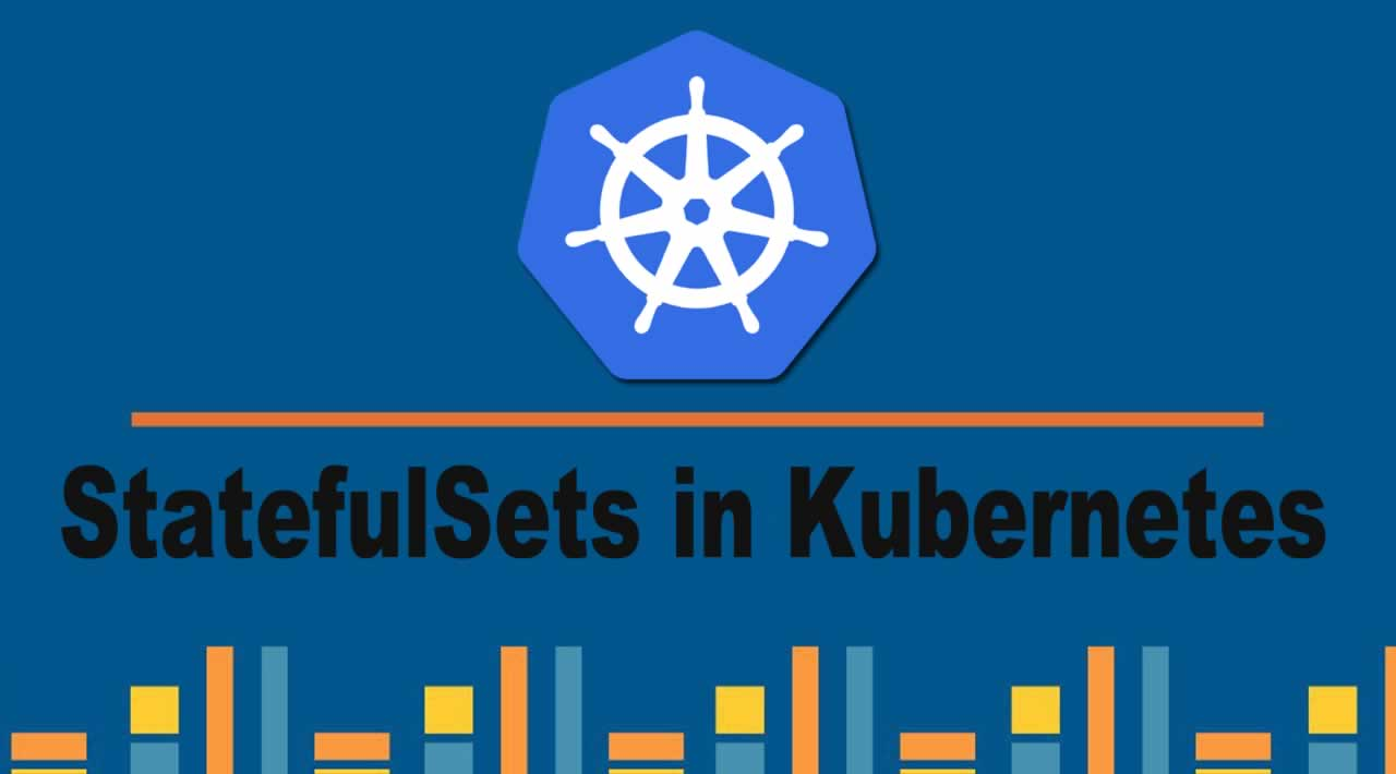 Introduction to Stateful Sets in Kubernetes: Why do you need StatefulSets in Kubernetes?