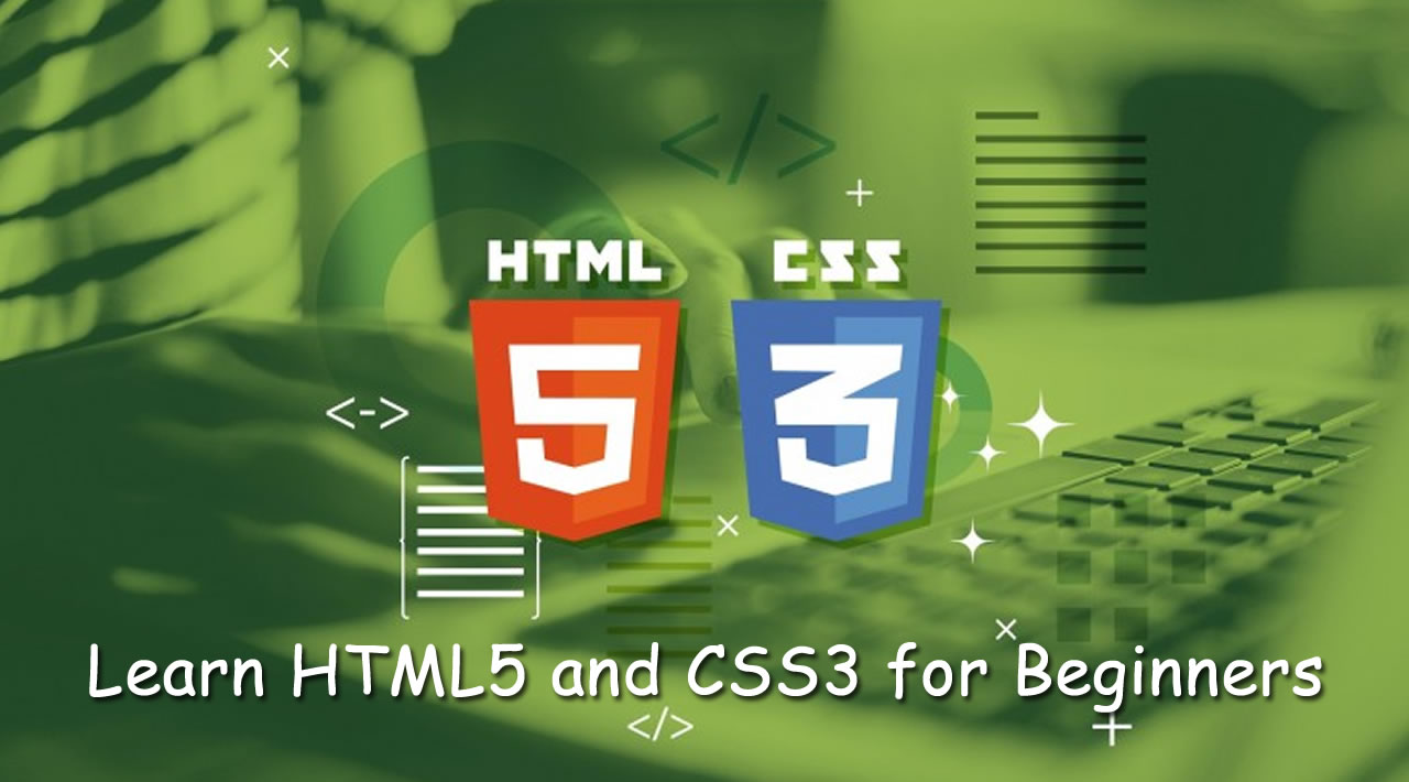Learn HTML5 and CSS3 for Beginners