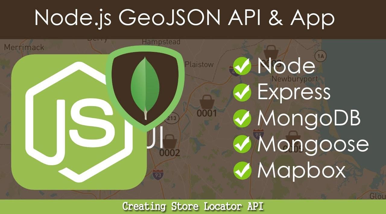 Node, Express, MongoDB, GeoJSON API & APP - Creating Store Locator API