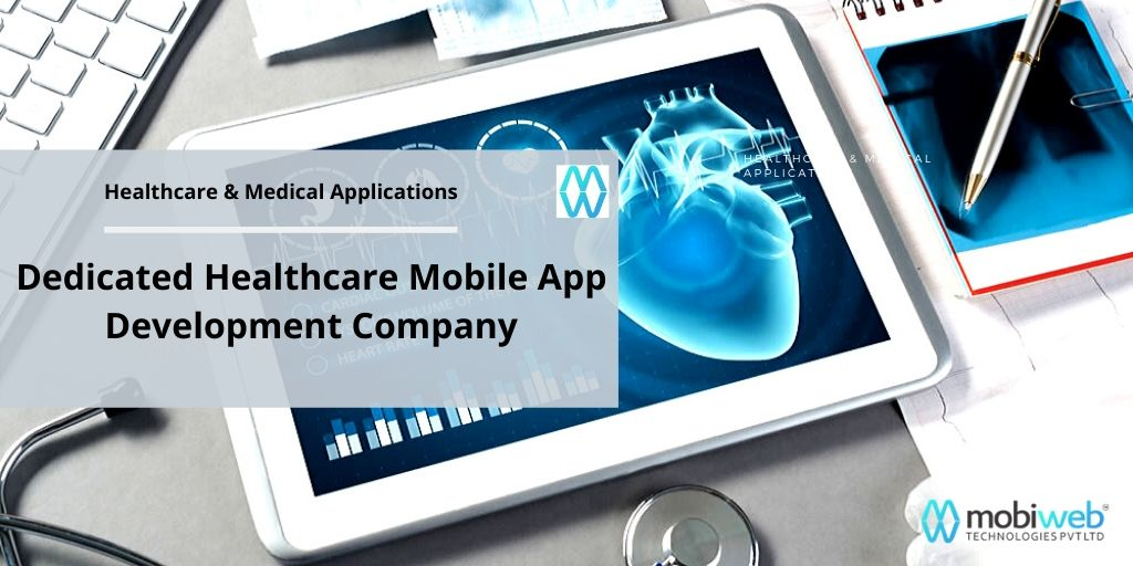 Dedicated Healthcare Mobile App Development Company