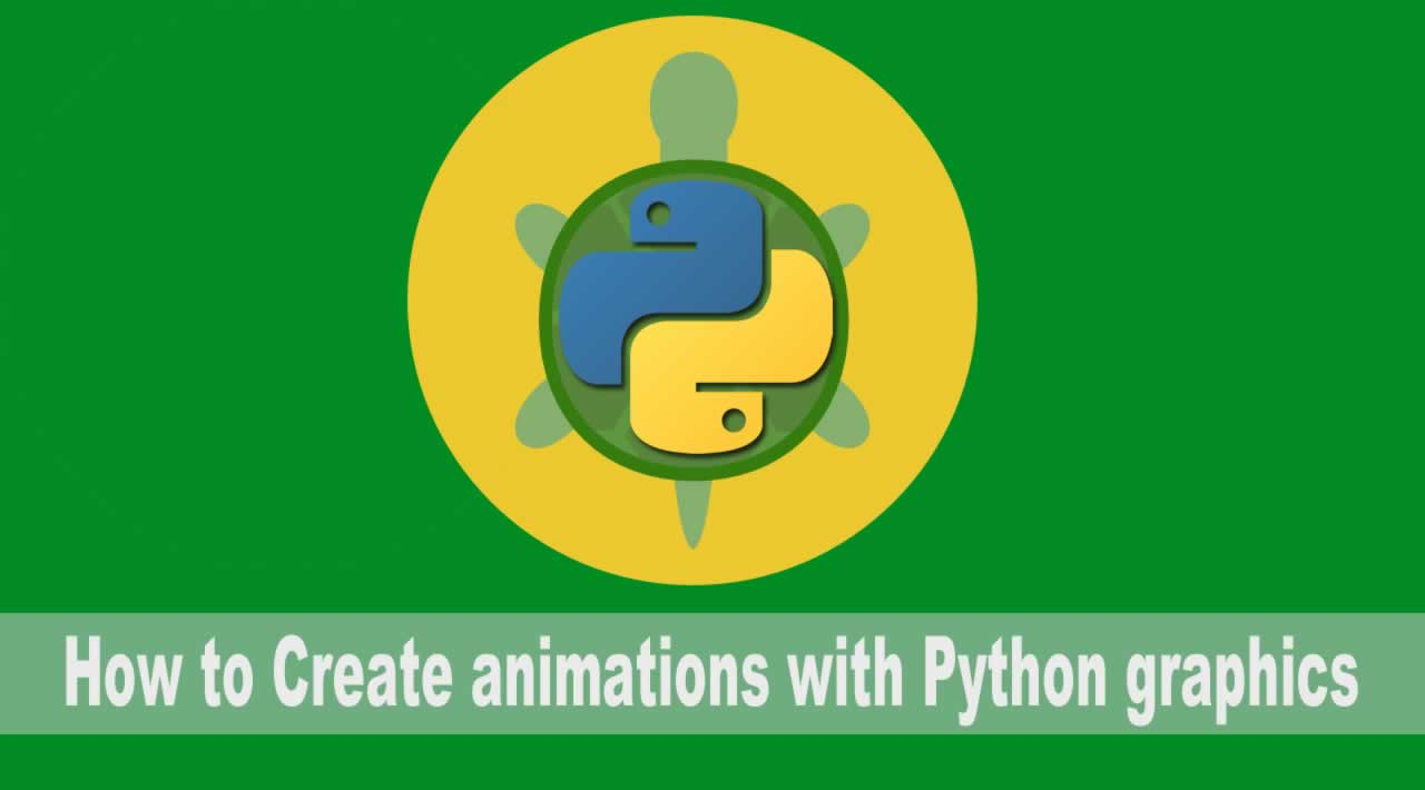 How to Create animations with Python graphics