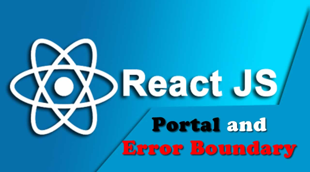Understand to Use Portal and Error Boundary in React