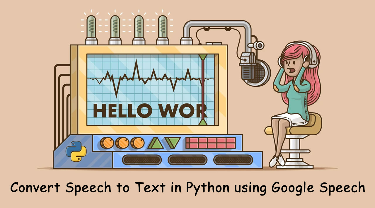 How to Convert Speech to Text in Python using Google Speech