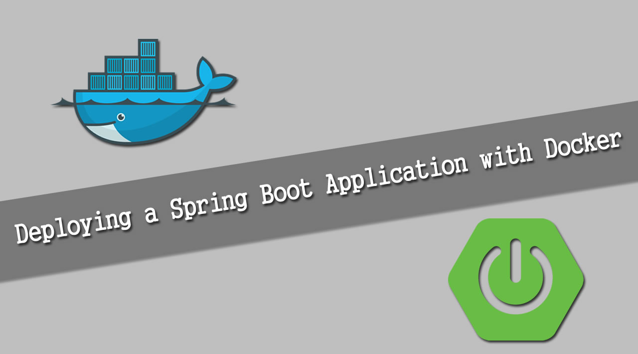 Deploying a Spring Boot Application with Docker