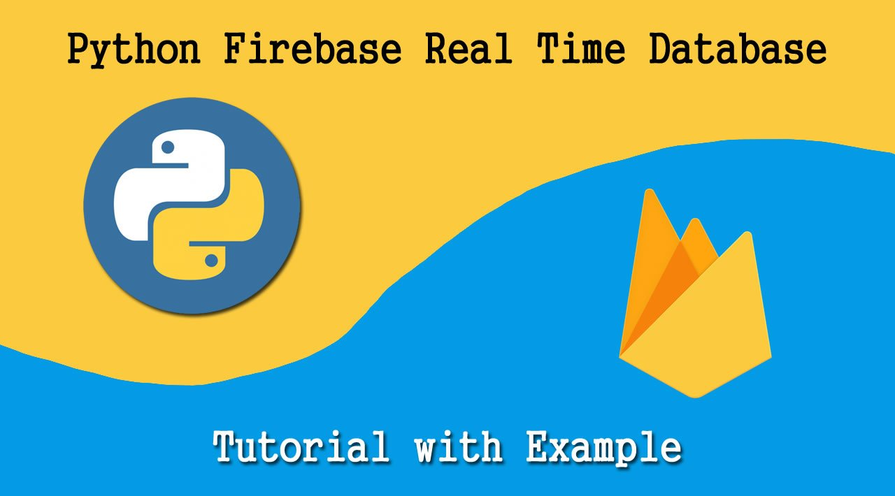 Python Firebase Real Time Database Tutorial with Example