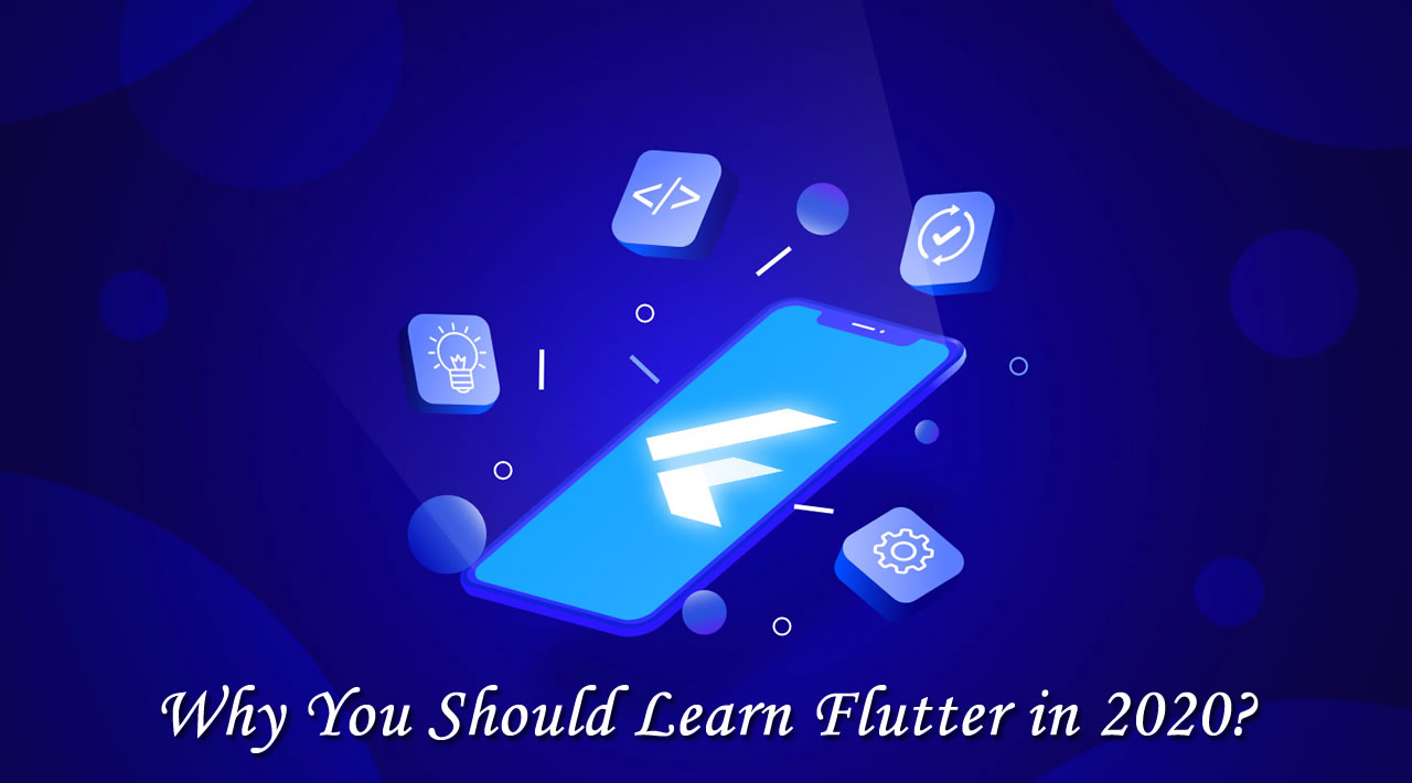 Why You Should Learn Flutter in 2020?