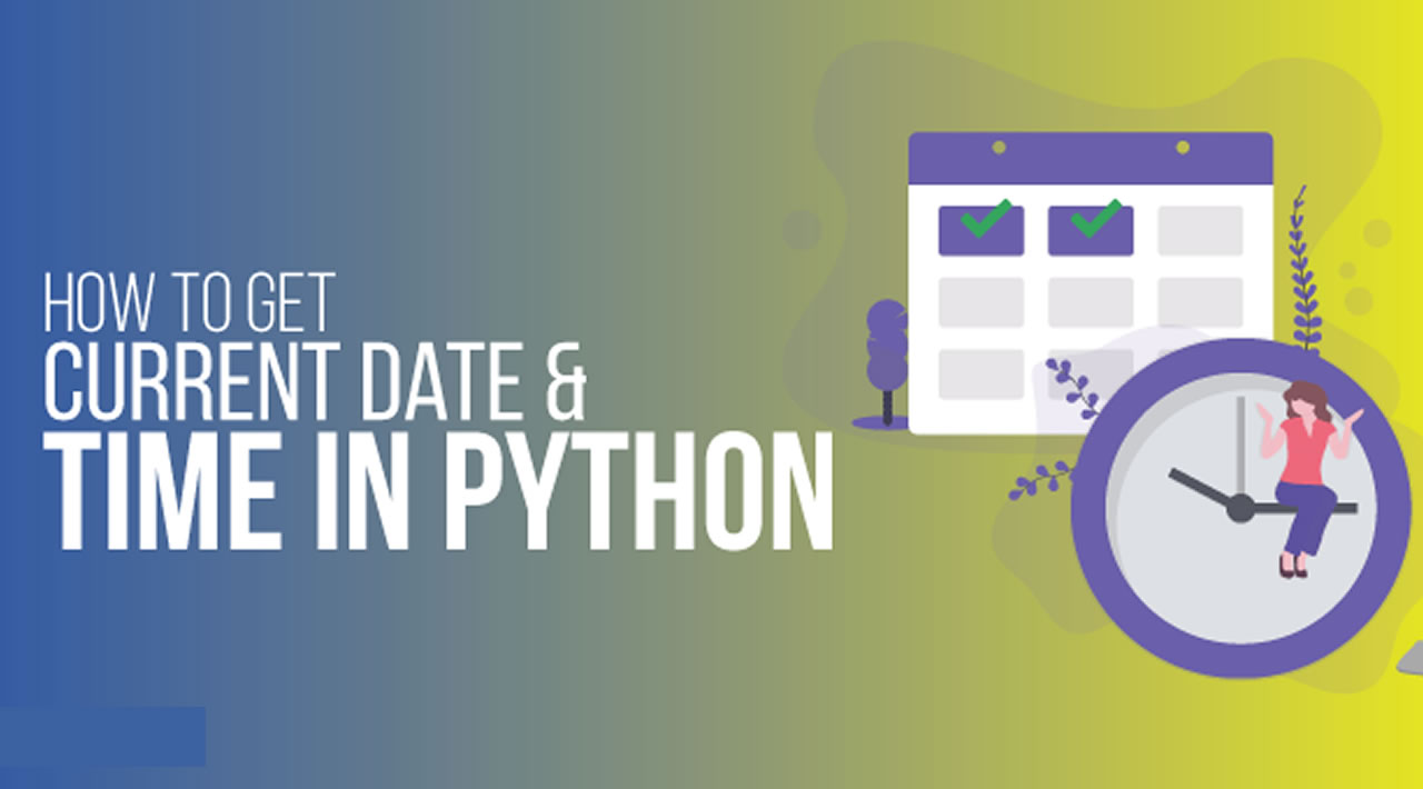 How to Get the Current Date and Time in Python
