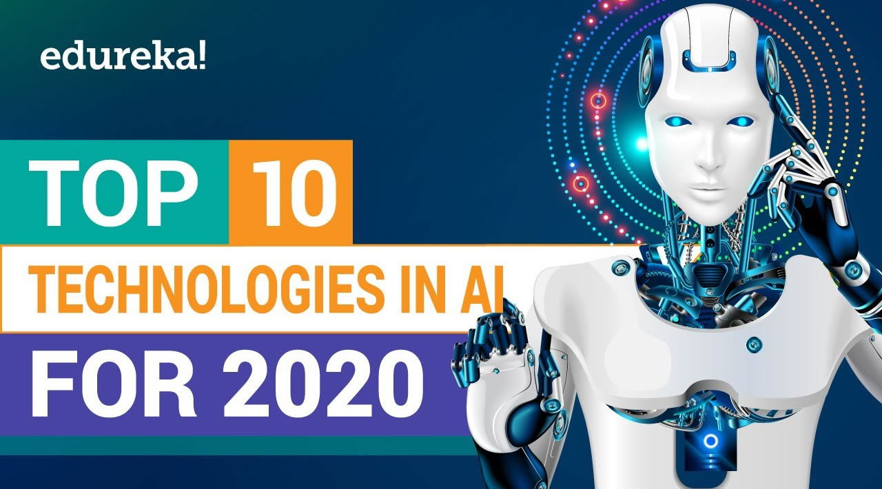 Top 10 Artificial Intelligence (AI) Technologies in 2020