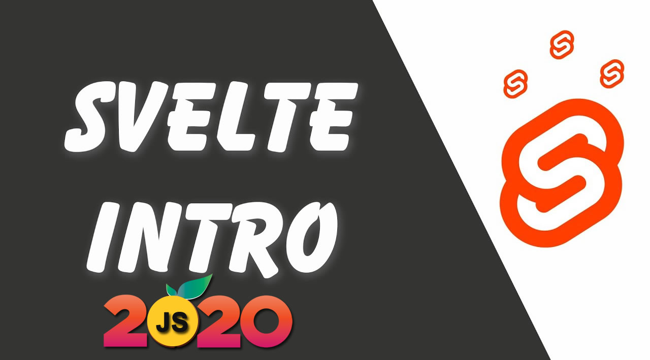 Introduction to Svelte - Svelte Beginners Guide in 2020