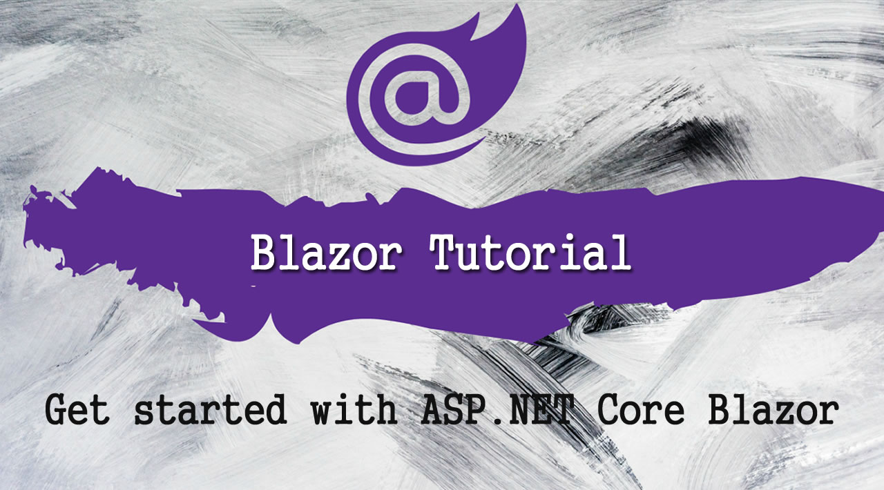 Get started with ASP.NET Core Blazor