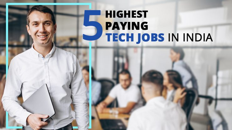 5 Highest Paying Tech Jobs in India