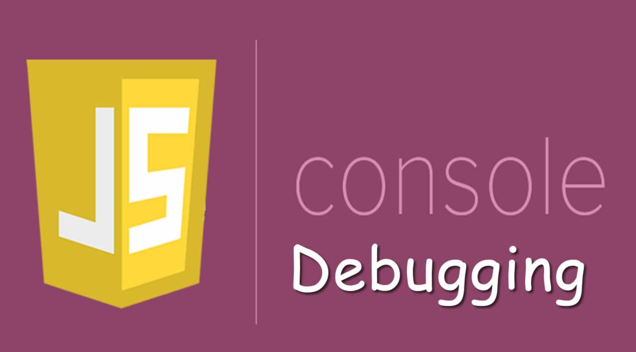 How to Use console to Debugging in JavaScript