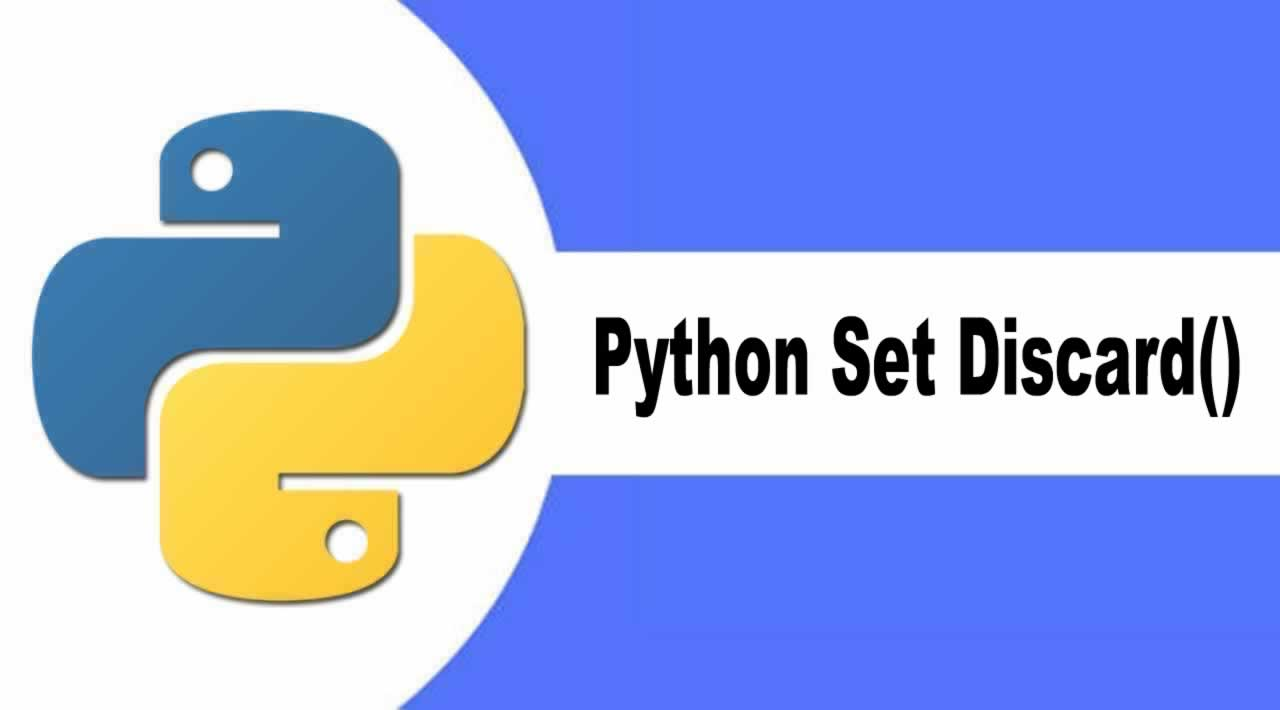 Introduction  Python Set Discard() Method with Examples