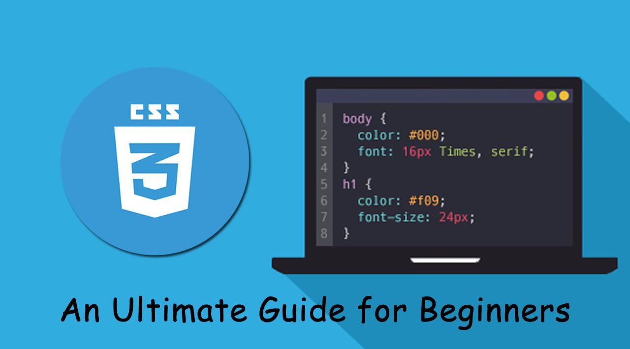 CSS3 Tutorial - An Ultimate Guide for Beginners