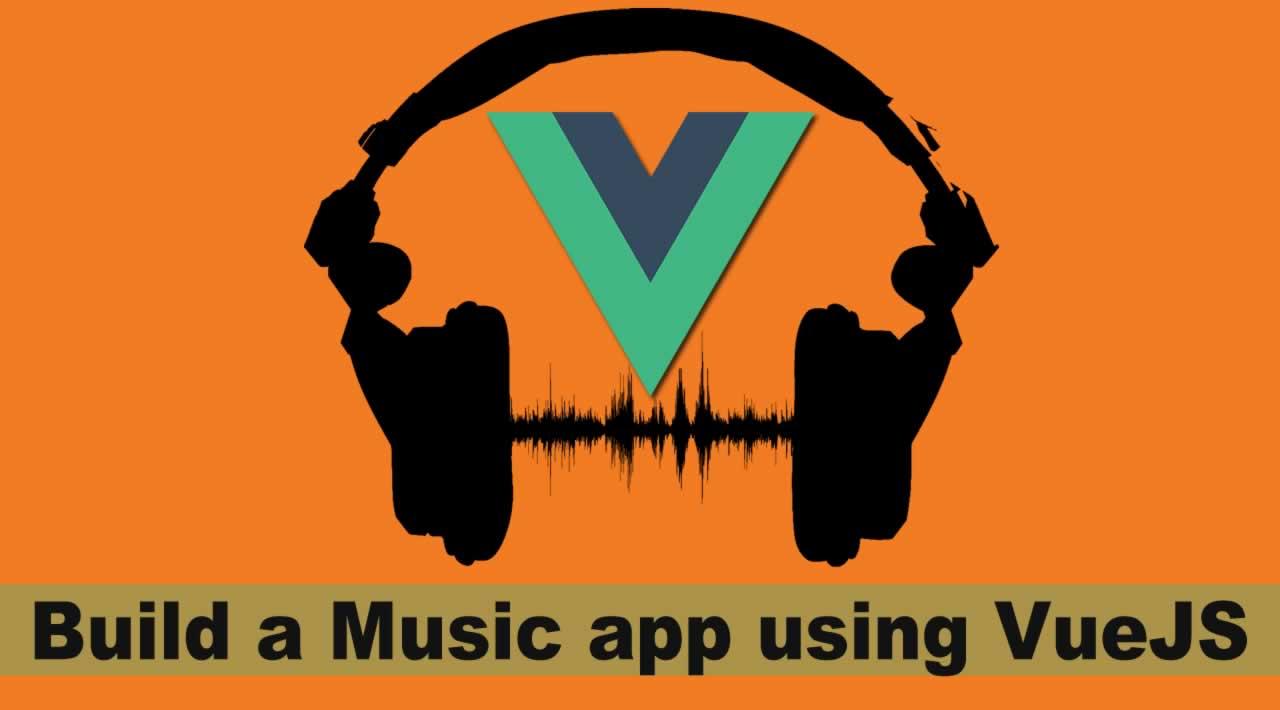 Build a Music app using VueJS for Beginners