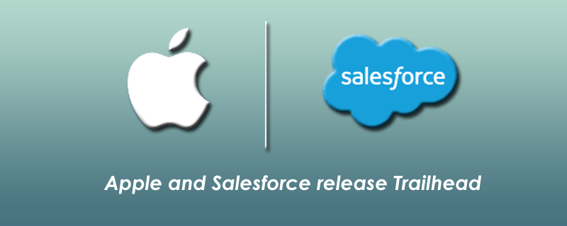 Apple and Salesforce release Trailhead