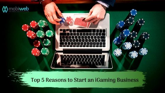 Top 5 Reasons to Start an iGaming Business