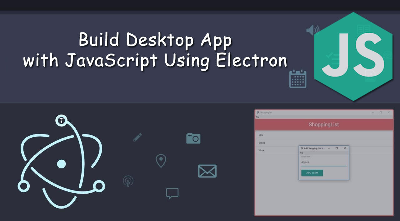 How to Build Desktop App with JavaScript Using Electron