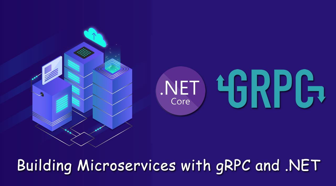 How to Build Microservices with gRPC and .NET