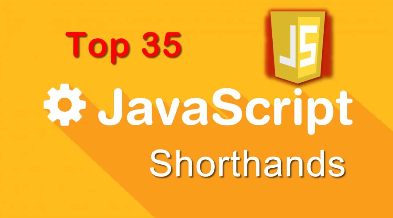 Top 35 JavaScript Shorthands for Beginners