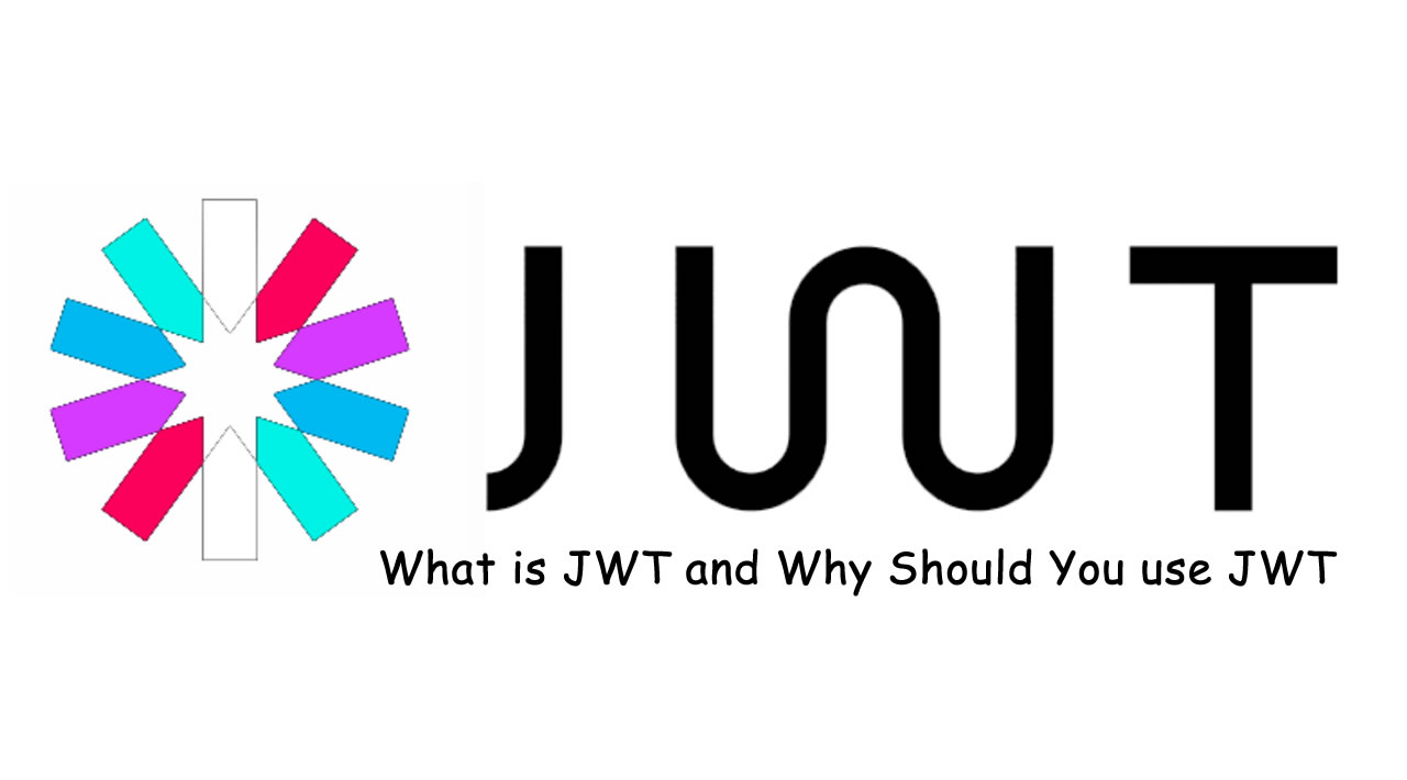 What is JSON Web Tokens (JWT) and Why Should You use JWT