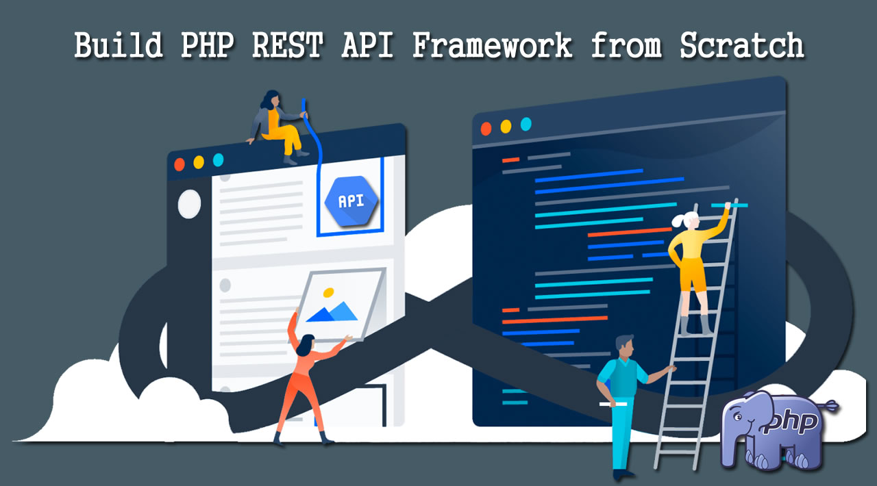 How to Build PHP REST API Framework from Scratch