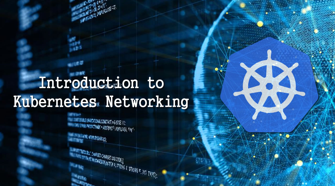 Introduction to Kubernetes Networking